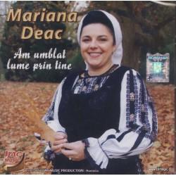 Mariana Deac - Am umblat lume prin tine