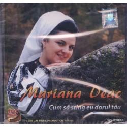 Mariana Deac - Cum sa sting eu dorul tau