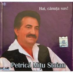 Petrica Mitu Stoian - Hai, canuta sus!