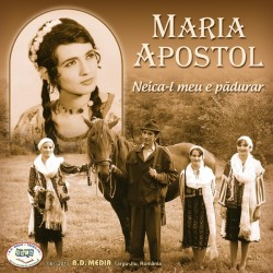 Maria Apostol - Neic-al meu e padurar