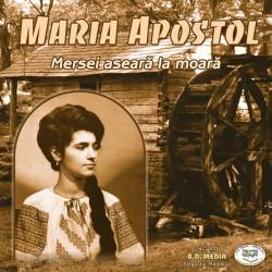 Maria Apostol - Mersei aseara la moara