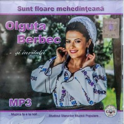 Olguta Berbec si invitatii - Sunt floare mehedinteana - mp3