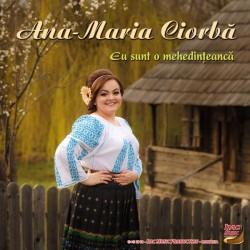 Ana -Maria Ciorba - Eu sunt o mehedinteanca