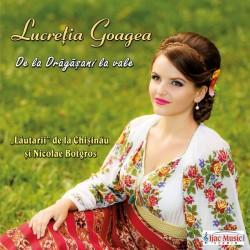Lucretia Goagea - De la Dragasani la vale