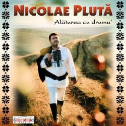 Nicolae Pluta - Alaturea cu drumu
