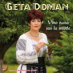 Geta Doman - Vino nana sus la munte