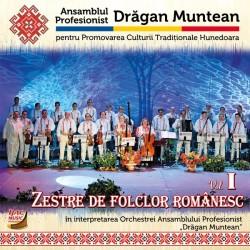 Ans. Prof. Dragan Muntean - Zestre de folclor romanesc vol 1