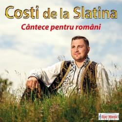 Costi de la Slatina - Cantece pentru romani