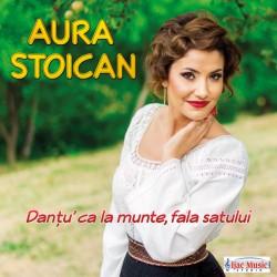 Aura Stoican - Dantu ca la munte, fala satului