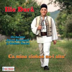 Ilie Dura - Ca mine cioban nu-i altu